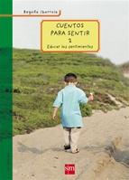 Cuentos Para Educar Niños Felices Literatura Infantil Y Juvenil Sm