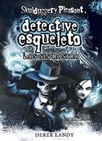 Detective Esqueleto: Los sin rostro [Skulduggery Pleasant]