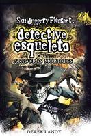 Detective esqueleto: Ataduras mortales [Skulduggery Pleasant]