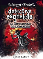 Detective Esqueleto: La invocadora de la muerte [Skulduggery Pleasant]