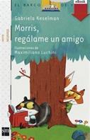 Morris, regálame un amigo (Kindle)