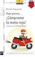Pepe piensa... ¡Cómprame la moto roja! (eBook-ePub)