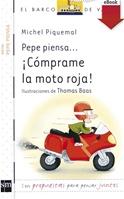 Pepe piensa... ¡Cómprame la moto roja! (Kindle)