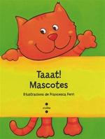 Taaat! Mascotes