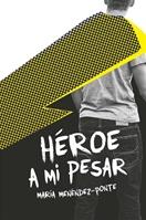 Héroe a mi pesar