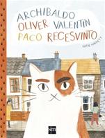 El gato Archibaldo, Oliver, Valentín, Paco, Recesvinto