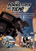Los Forasteros del Tiempo 5: La aventura de los Balbuena y el pequeño gánster