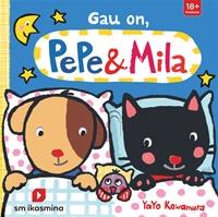 Gau on, Pepe & Mila