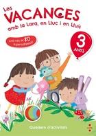 Les vacances amb la Lara, en Lluc i en Lluís, 3 anys