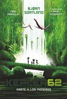 Kepler62. Parte 4: Los pioneros
