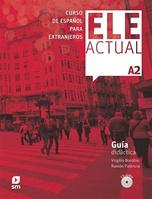 ELE ACTUAL A2. Guía didáctic