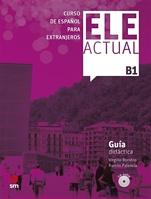 ELE ACTUAL B1. Guía didáctica