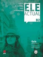 ELE ACTUAL B2. Guía didáctica