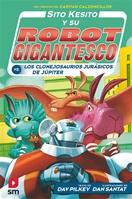 Sito Kesito contra los clonejosaurios jurásicos de Júpiter