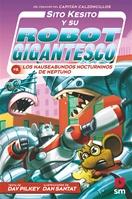 Sito Kesito y su robot gigantesco contra los nauseabundos nocturninos de Neptuno