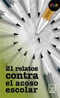 21 relatos contra el acoso escolar. Libro digital LORAN