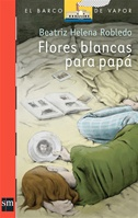 Flores Blancas Para Papá (Plan Lector Juvenil] Ebook
