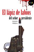 El lápiz de labios del señor presidente. Libro digital LORAN