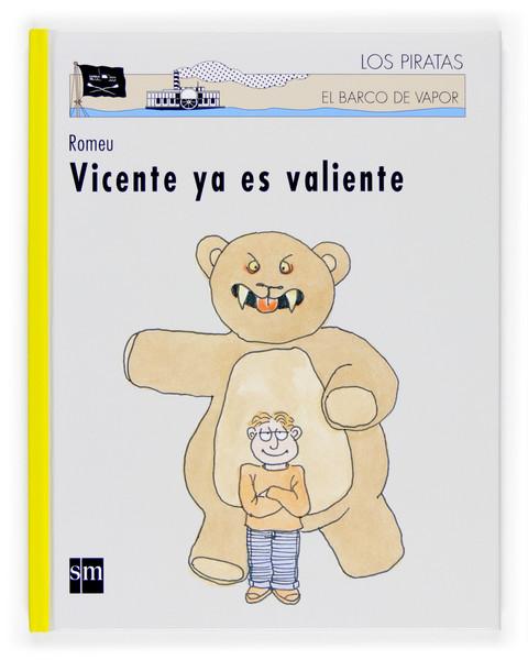 Vicente ya es valiente