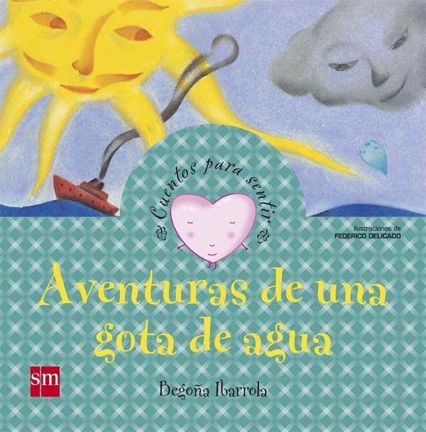 Aventuras De Una Gota De Agua Literatura Infantil Y Juvenil Sm