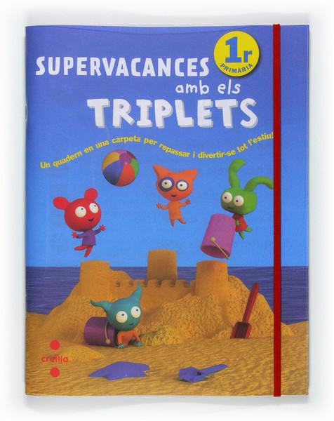 Supervacances amb els Triplets. 1r Primària