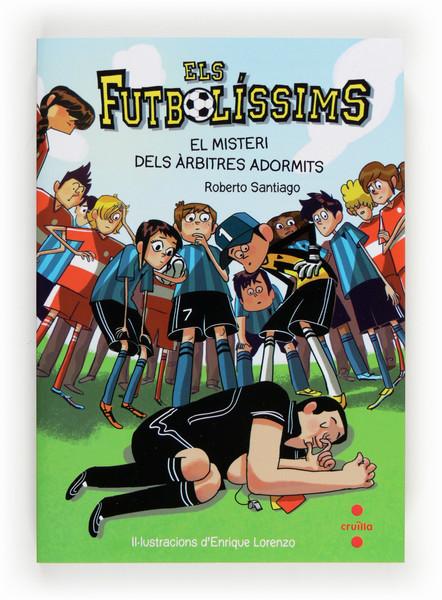 Els Futbolíssims 1: El misteri dels àrbitres adormits