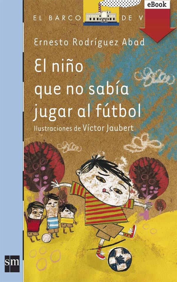 El niño que no sabía jugar al fútbol (Kindle)