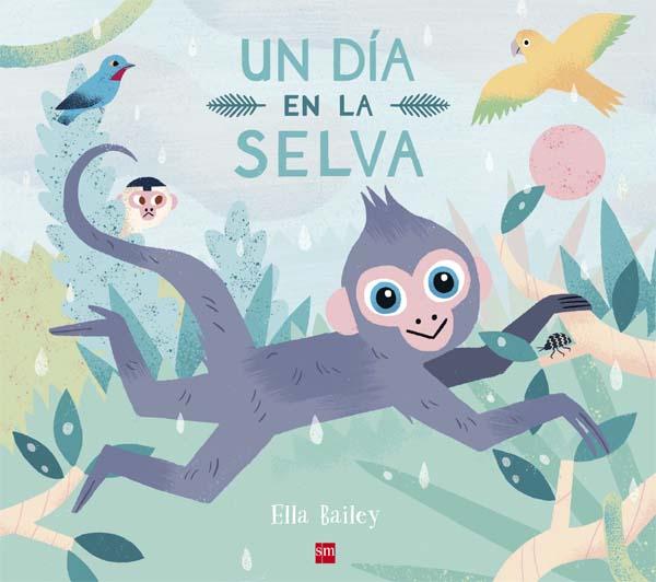 Un Día En La Selva Literatura Infantil Y Juvenil Sm