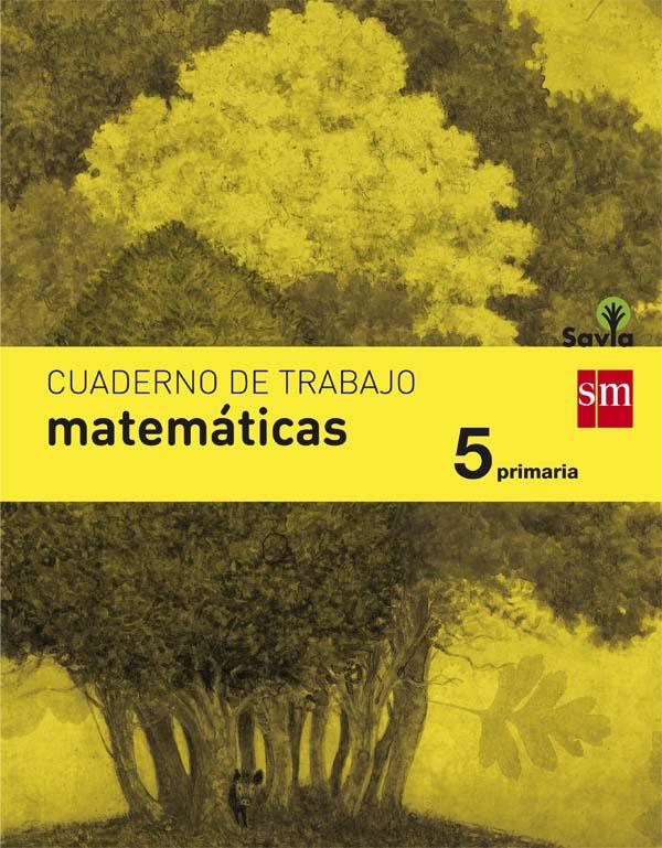 Cuaderno de matemáticas. 5 Primaria. Savia