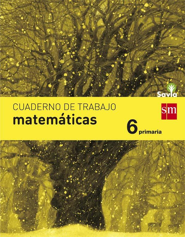 Cuaderno de matemáticas. 6 Primaria. Savia