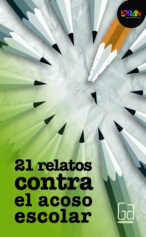 21 relatos contra el acoso escolar. Libro digital LORAN