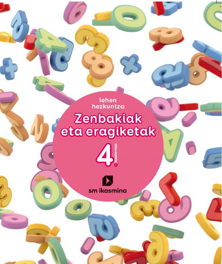 Zenbakiak eta eragiketak. lehan hezkuntza. koadernoa 4. Ikasmina